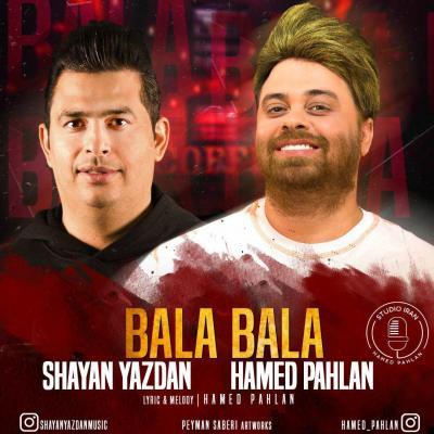 Shayan Yazdan - Bala Bala