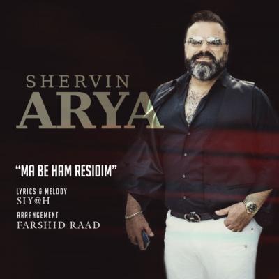 Shervin Arya - Ma Be Ham Residim