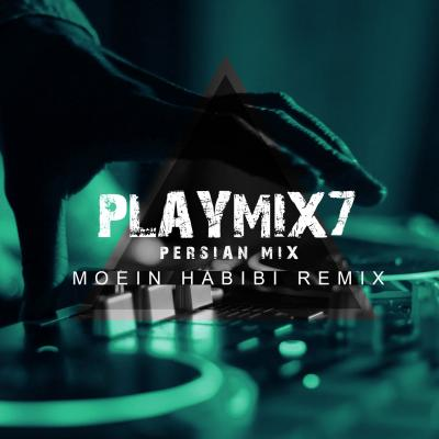PlayMix - Part 07 (Moein Habibi Remix)