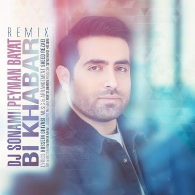 Peyman Bayat - Bi Khabar (Dj Sonami Remix)