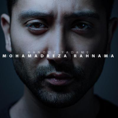 Mohammadreza Rahnama - Hanooz Yadame
