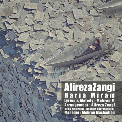 Alireza Zangi - Harja Miram