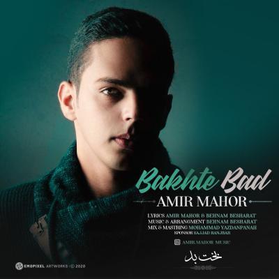 Amir Mahor - Bakhte Bad
