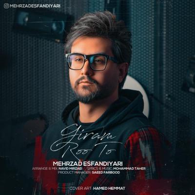 Mehrzad Esfandiyari - Giram Roo To
