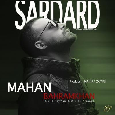 Mahan Bahram khan - Sardard (Remix)
