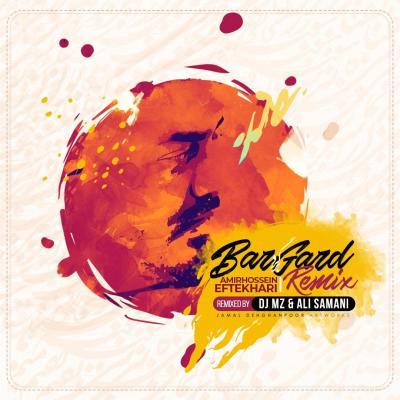 Amirhossein Eftekhari - Bargard (DJ Mz Ft Ali Samani Remix)