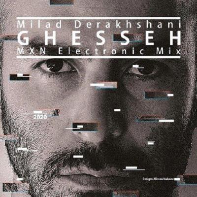 Milad Derakhshani - Ghesseh (MXN Electronic Mix)