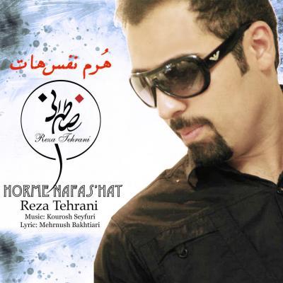Reza Tehrani - Horme Nafashat