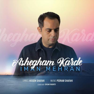 Iman Mehran - Ashegham Karde