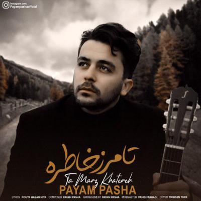 Payam Pasha - Ta Marz Khatereh