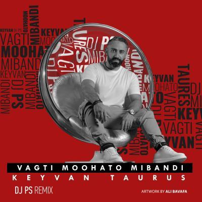 Keyvan Taures - Vaghti Moohatoo Mibandi (DJ PS Remix)