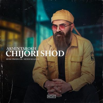 Armin Tarokh - Chejoori Shod
