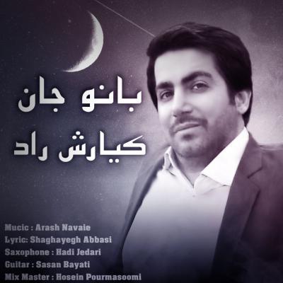 Kiarash Raad - Banoo Jan