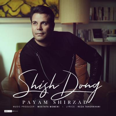 Payam Shirzad - Shish Dong