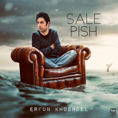 Erfun Khoshdel - Sale Pish