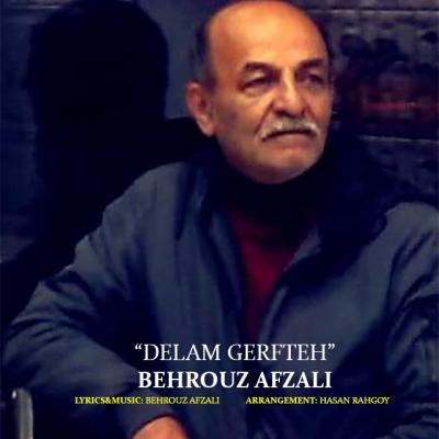 Behrouz Afzali - Delam Gerfteh