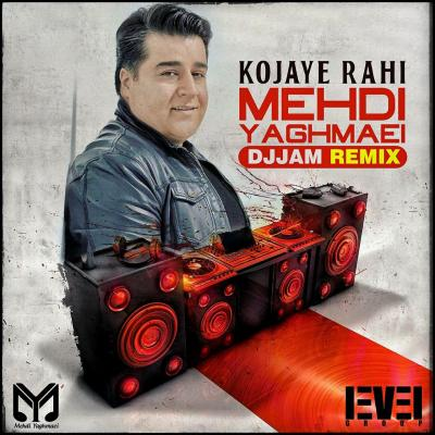 Mehdi Yaghmaei - Kojaye Rahi (DJ Jam Remix)