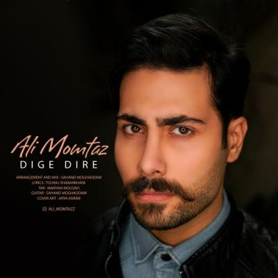 Ali Momtaz - Dige Dire