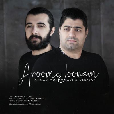 Ahmad Mohammadi Ft Derayan - Aroome Joonam
