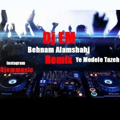 Behnam Alamshahi - Ye Modele Tazeh (Remix)