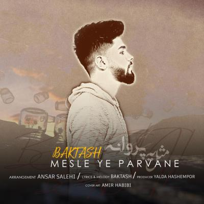 Baktash - Mesle Ye Parvaneh