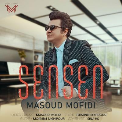 Masoud Mofidi - Sen Sen