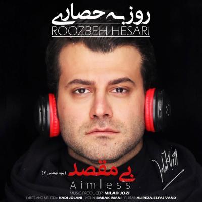 Roozbeh Hesari - Bi Maghsad