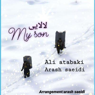 Ali Atabaki - Lalaei And My Son (Ft Arash Saeidi)