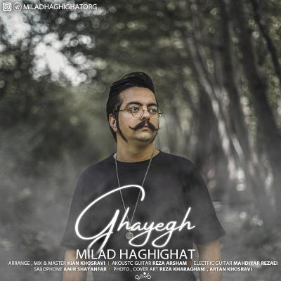 Milad Haghighat - Ghayegh
