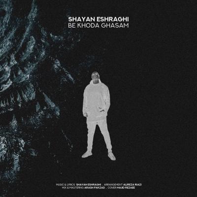 Shayan Eshraghi - Be Khoda Ghasam
