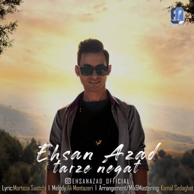 Ehsan Azad - Tarze Negat