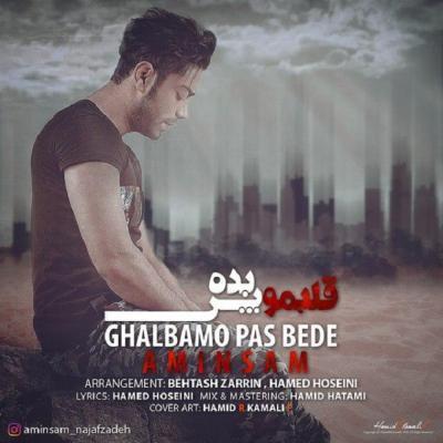 AminSam - Ghalbamo Pas Bede