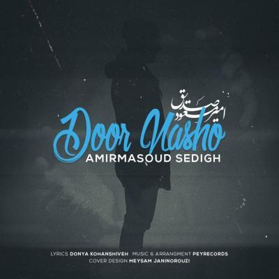 Amir Masoud Sedigh - Door Nasho