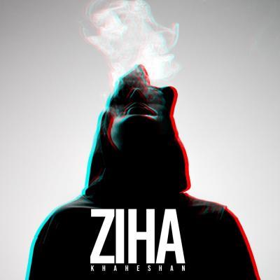 Ziha - Khaheshan