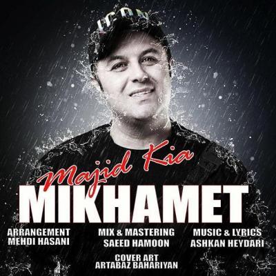 Majid Kia - Mikhamet
