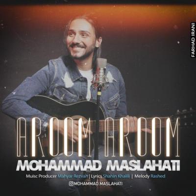 Mohammad Maslahati - Aroom Aroom