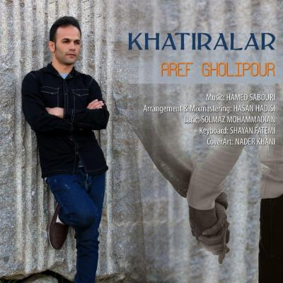 Aref Gholipour - Khatiralar