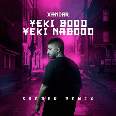 Xaniar - Yeki Bood Yeki Nabood (Saaber Remix)
