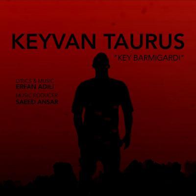 Keyvan Taurus - Key Barmigardi