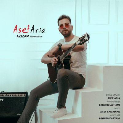 Asef Aria - Azizam (Slow Edition)