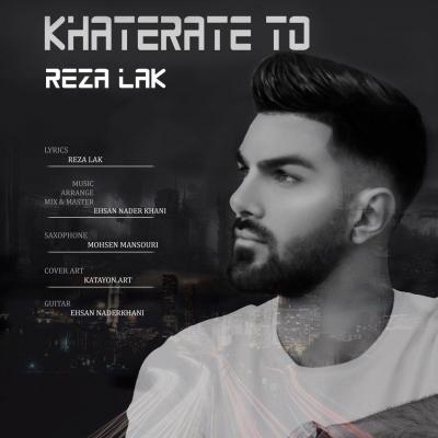 Reza Lak - Khaterate To
