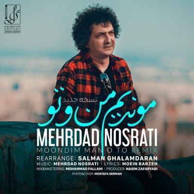 Mehrdad Nosrati - Moondim Man O To (Remix)