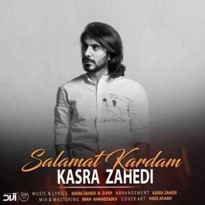 Kasra Zahedi - Salamat Kardam