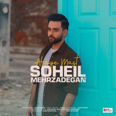 Soheil Mehrzadegan - Ahooye Mast