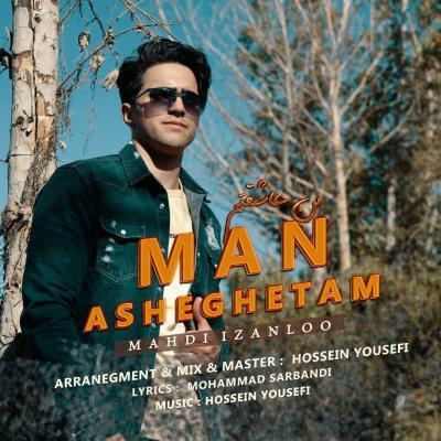 Mahdi Izanloo - Man Asheghetam