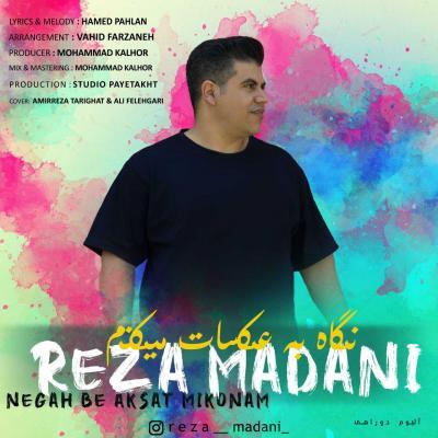 Reza Madani - Negah Be Aksat Mikonam