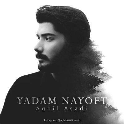 Aghil Asadi - Yadam Nayoft