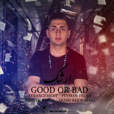 Arashk - Good Or Bad