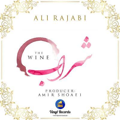 Ali Rajabi - The Wine
