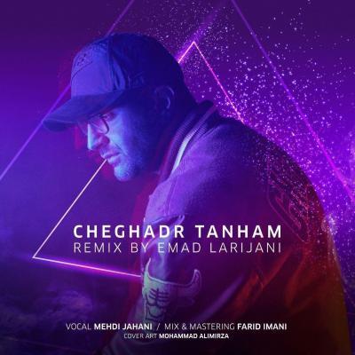 Mehdi Jahani - Cheghadr Tanham (Emad Larijani Remix)